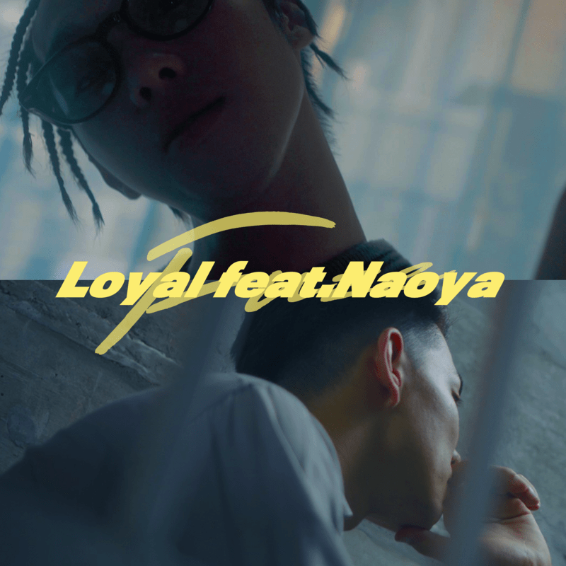 Loyal (feat. Naoya)