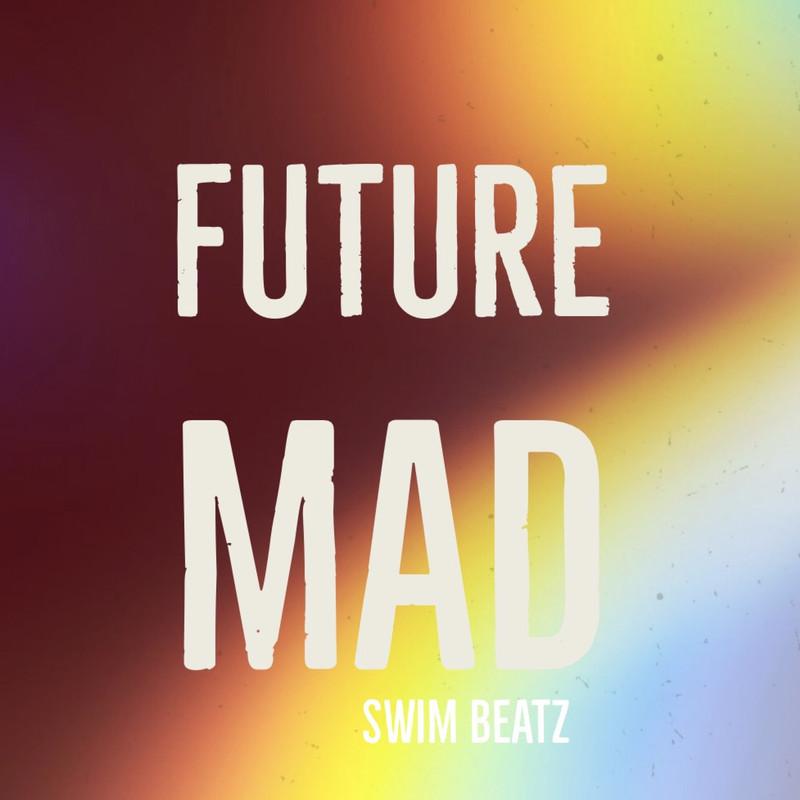FUTURE MAD