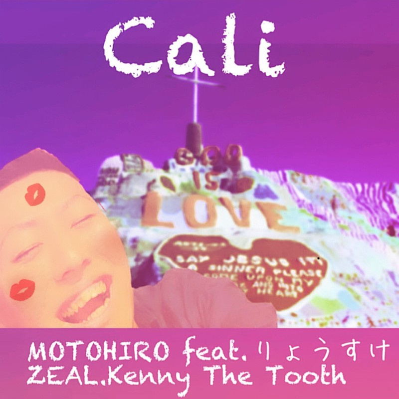 Cali (feat. りょうすけ, ZEAL & Kenny The Dead Tooth)