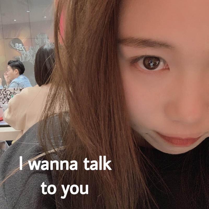 I wanna talk to you