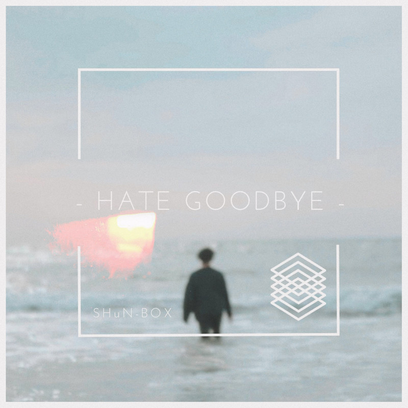 HATE GOODBYE