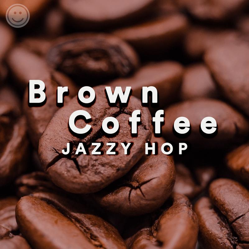 brown coffee - Jazz hop cafe bgm instrument-