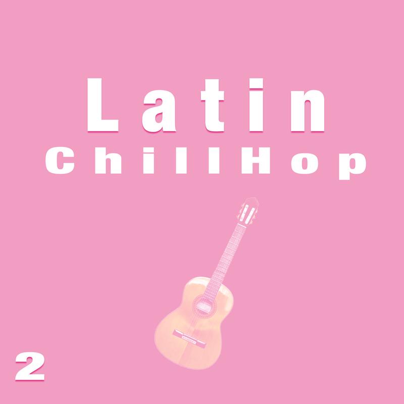 Latin Chill Hop 2