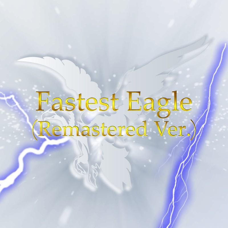 Fastest Eagle (Remastered Ver.)