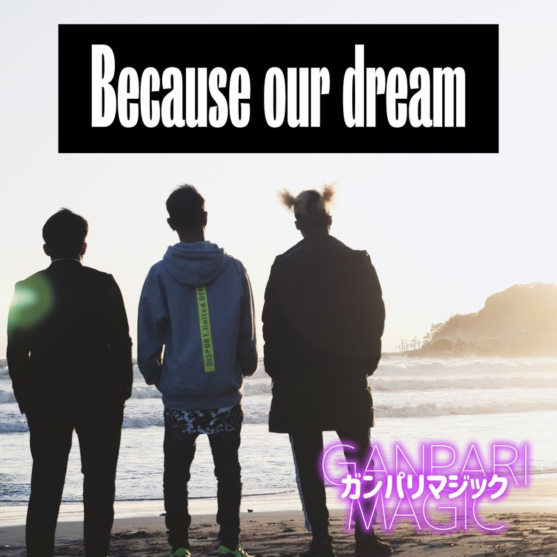 Because Our Dream