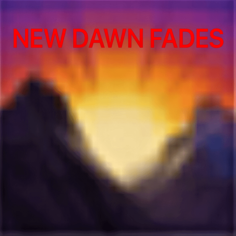 NEW DAWN FADES -Knockin