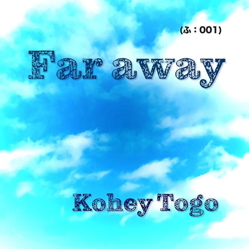 Far away -Fu:001-