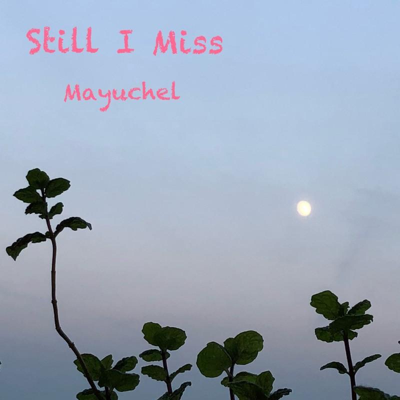 STILL I MISS