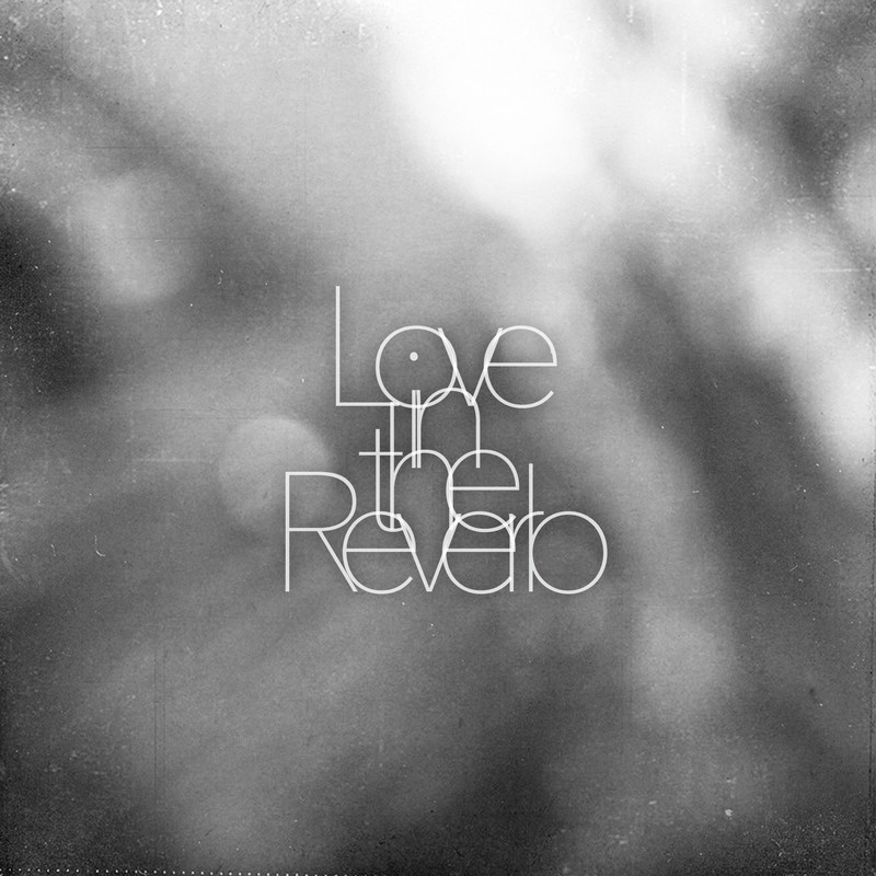Love in the Reverb
