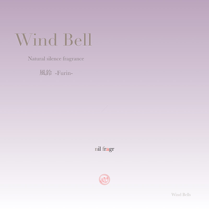 Natural silence fragrance : Wind Bell -風鈴 Furin-