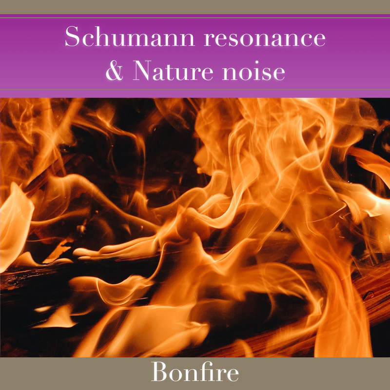 Schumann resonance & Nature noise - Bonfire -