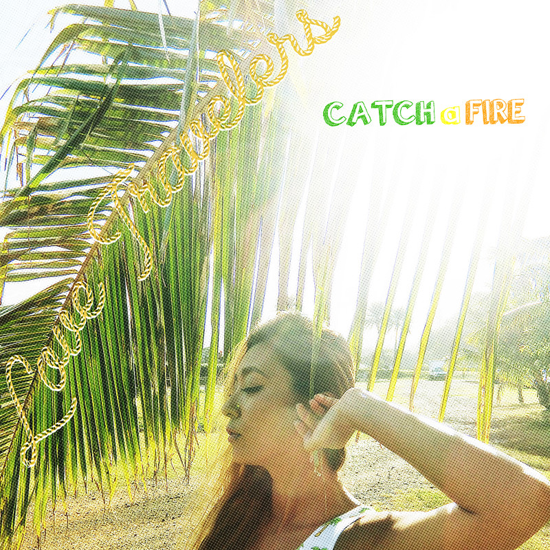 CATCH a FIRE