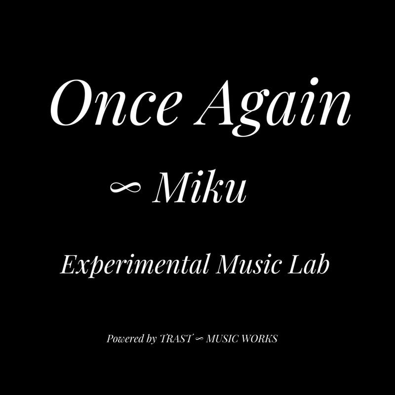 Once Again ∞ Miku