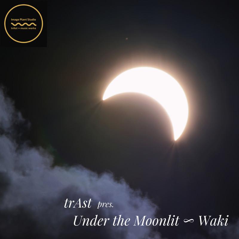 Under the Moonlit ∞ Waki