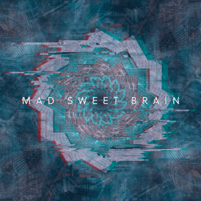 Mad Sweet Brain