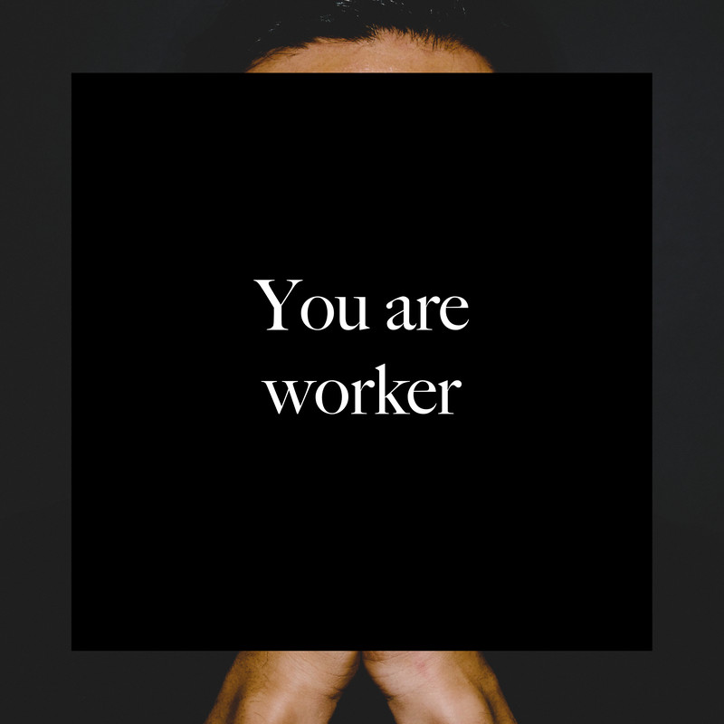 You are worker