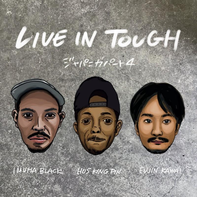 LIVE IN TOOUGH (feat. HUS KINGPIN & EUJIN KAWI)