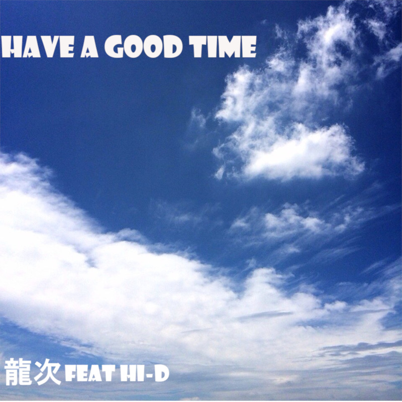 HAVE A GOOD TIME (feat. HI-D)