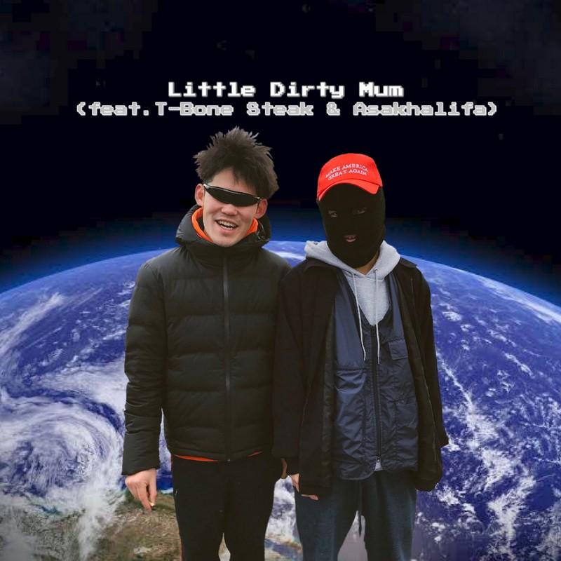 Little Dirty Mum (feat. T-Bone Steak & Asakhalifa)