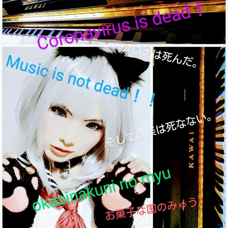 Coronavirus is dead!Music is not dead!!