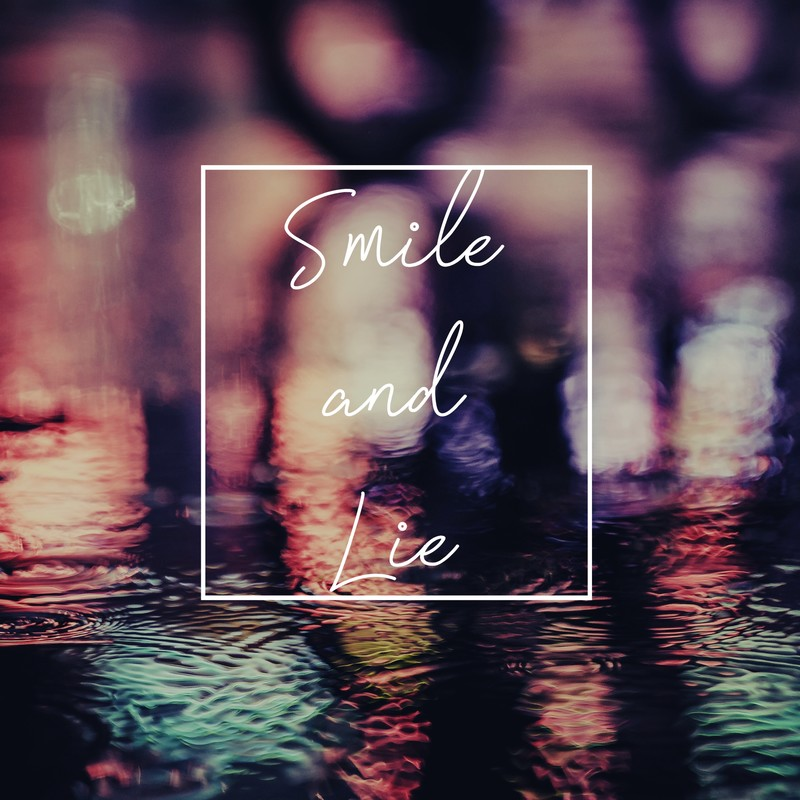 Smile and Lie