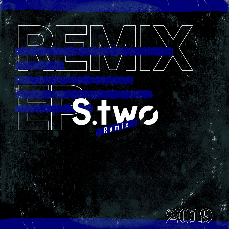 S.two REMIX 2019