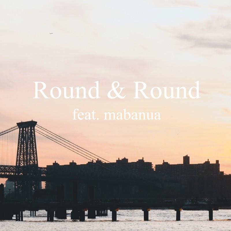 Round & Round (feat. mabanua)