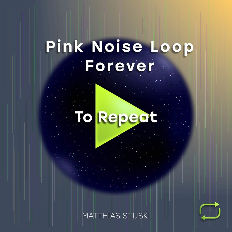 Pink Noise Loop Forever