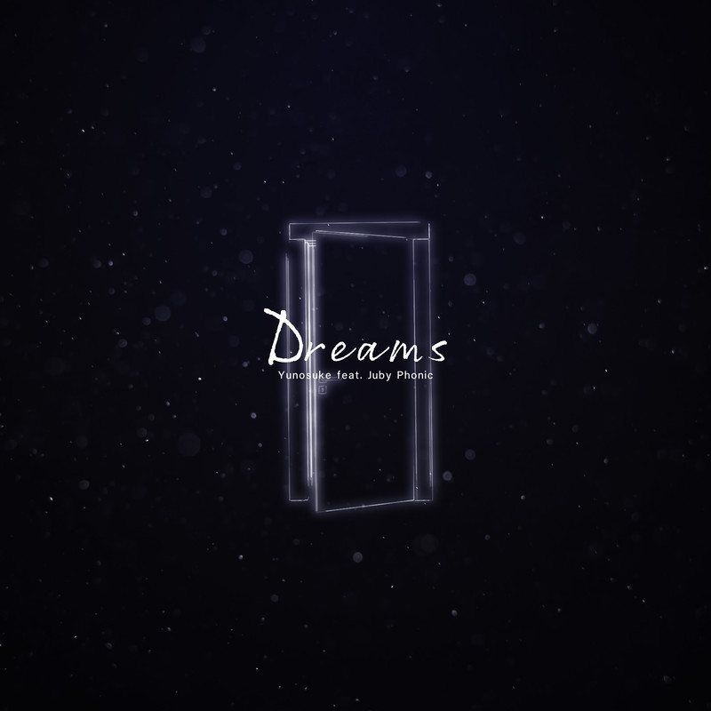 Dreams (feat. JubyPhonic)