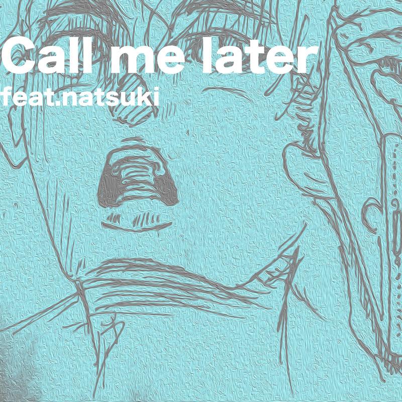Call me later (feat. natsuki)