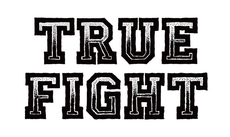 TRUE FIGHT