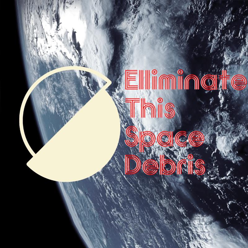ELIMINATE This Space Debris