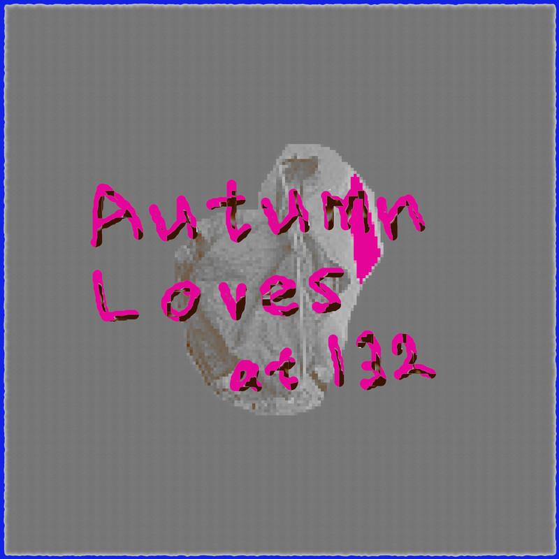 Autumn Loves at 132
