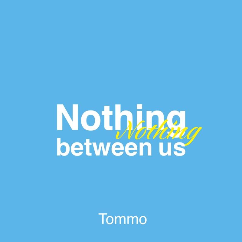 Nothing between us
