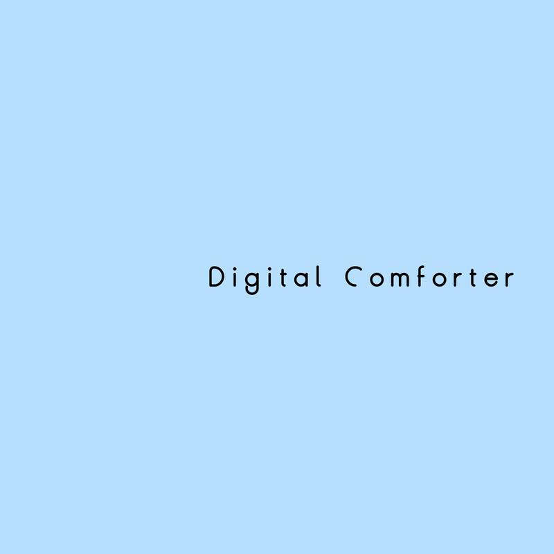 Digital Comforter
