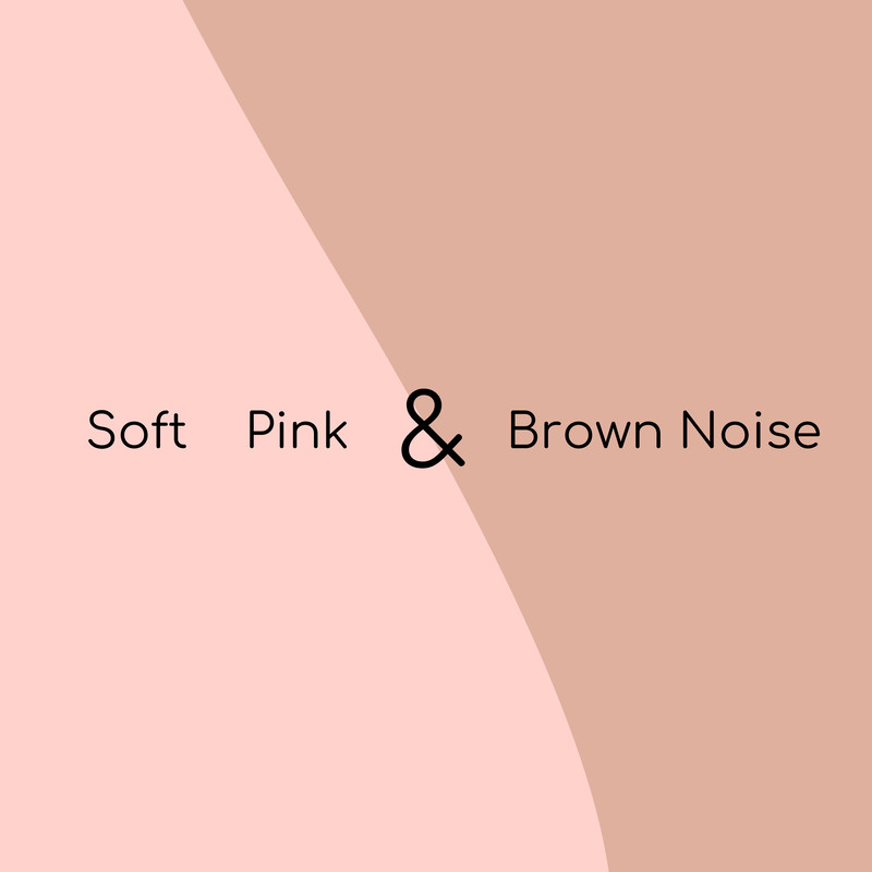 Soft Pink & Brown Noise
