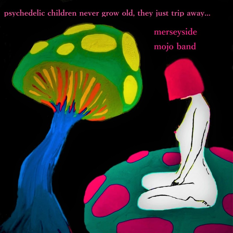 psychedelic children never grow old, they just trip away...