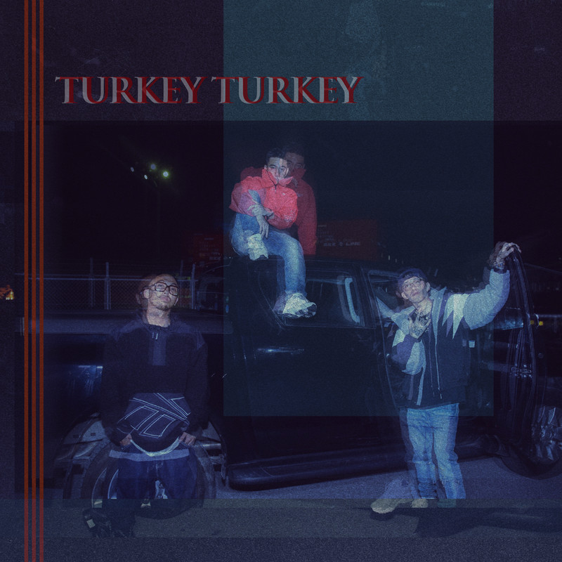 Turkey Turkey (feat. PEAVIS & Daia)