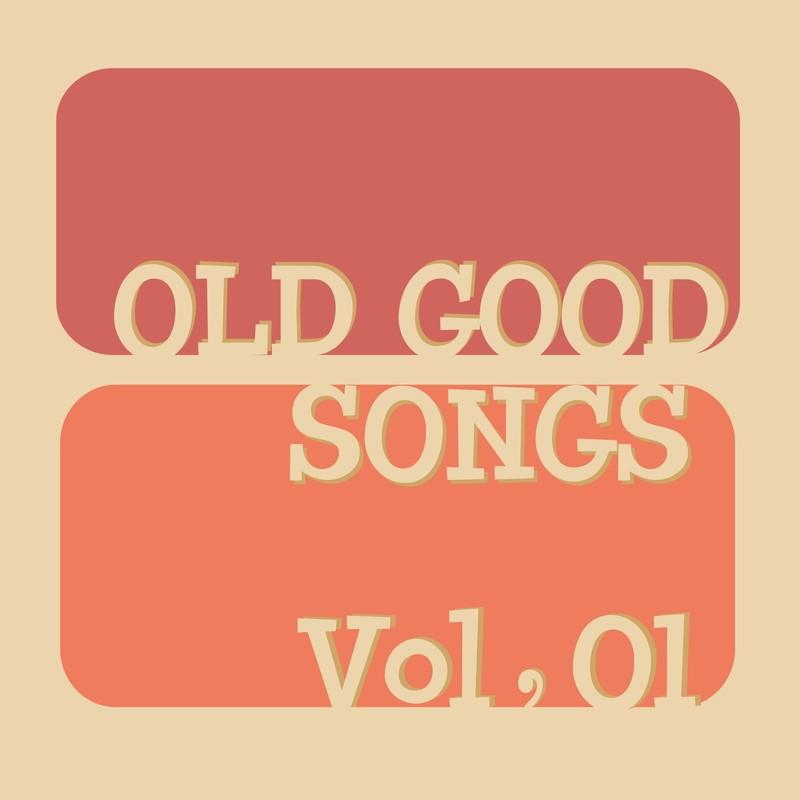 OLD GOOD SONGS Vol, 01
