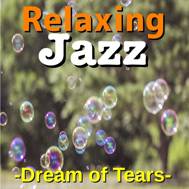 Relaxing Jazz -Dream of Tears-