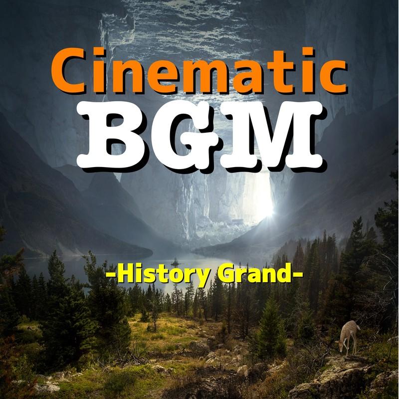 Cinematic BGM -History Grand-