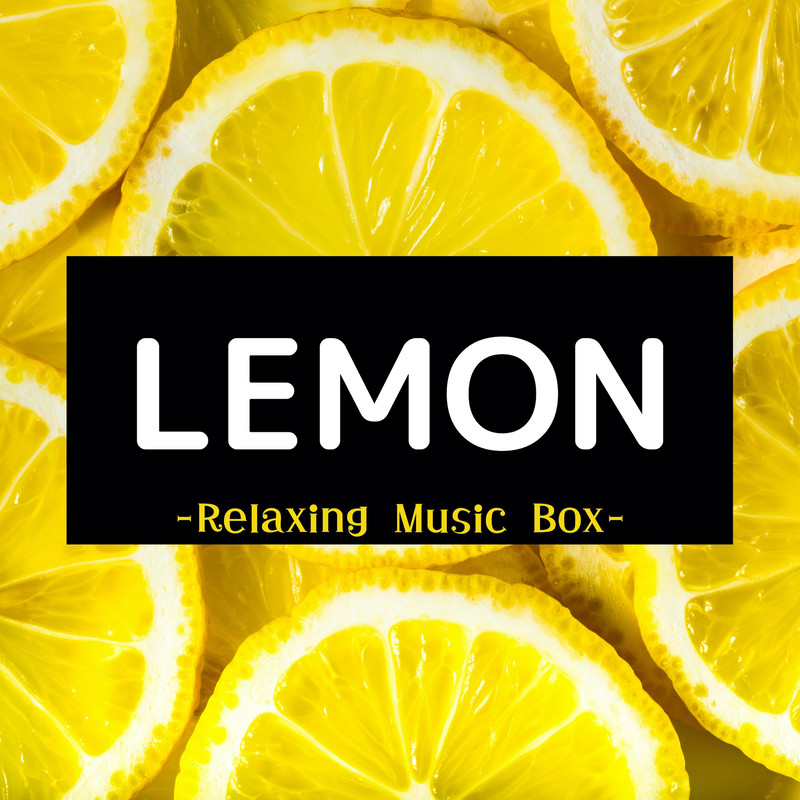 LEMON -Relaxing Music Box- (Cafe ORGEL Cover)