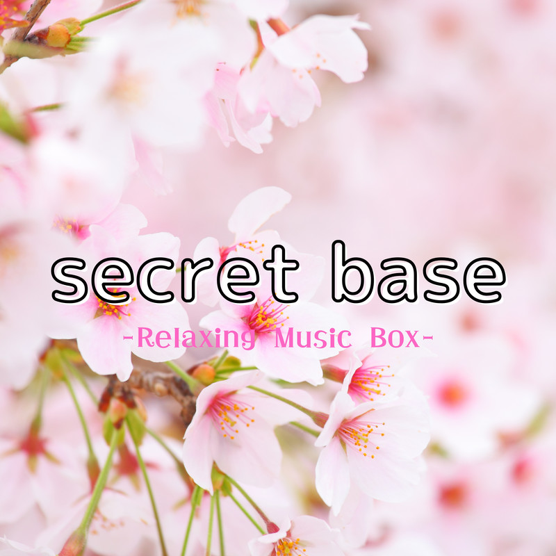 secret base -Relaxing Music Box- (Cafe ORGEL Cover)