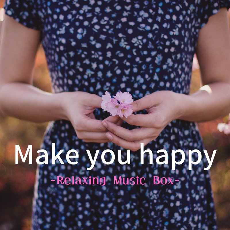 Make you happy -Relaxing Music Box- (Cafe ORGEL Cover)