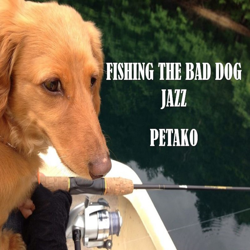 FISHING THE BAD DOG
