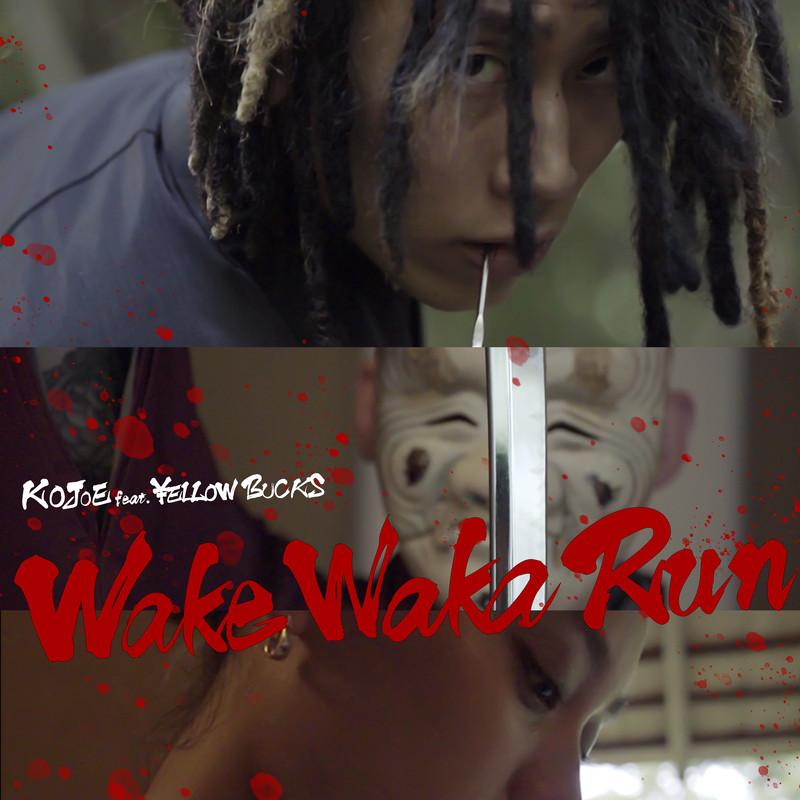 Wake Waka Run (feat. ¥ellow Bucks)