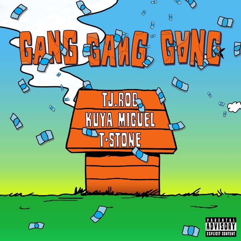 GANG GANG GANG (feat. KUYA MIGUEL & T-STONE)