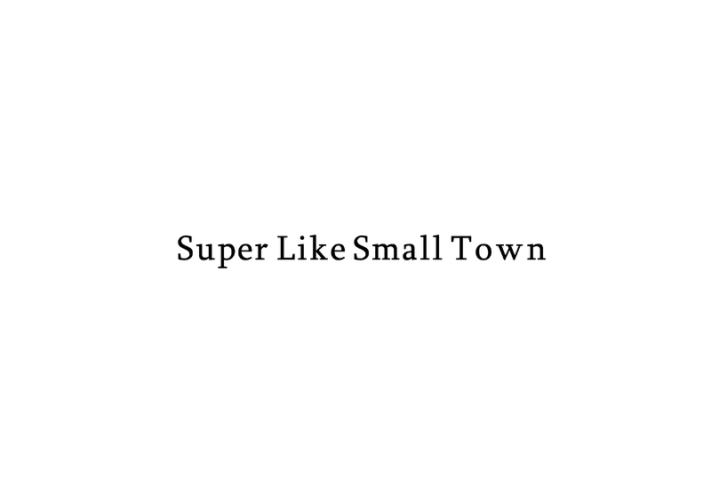 Super Like Small Town