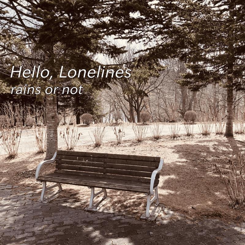 Hello, Loneliness