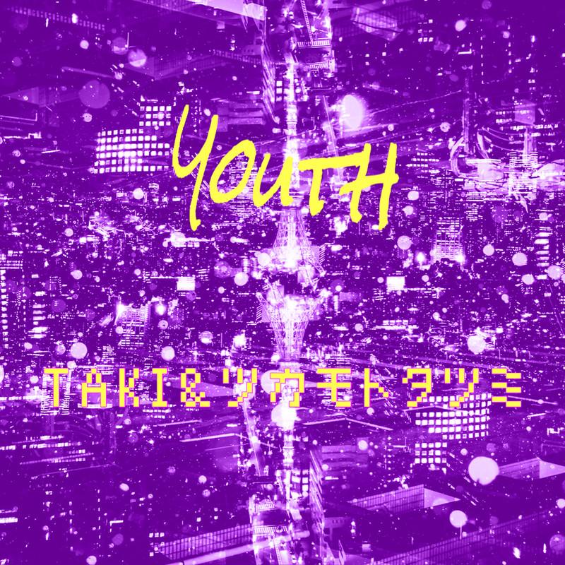 Youth (feat. ツカモトタツミ)